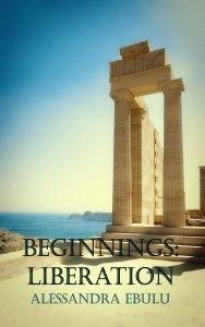 Beginnings: Liberation